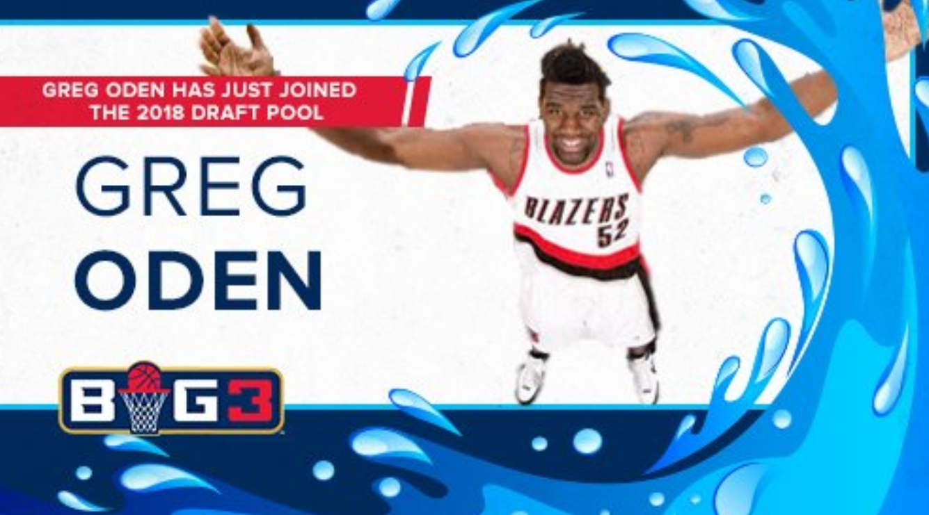 Greg Oden Joining The Big3's Draft Pool